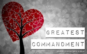 The greatest commandment: Love the Lord your God